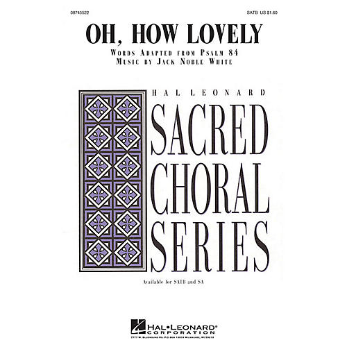 Hal Leonard Oh, How Lovely SATB composed by Jack Noble White
