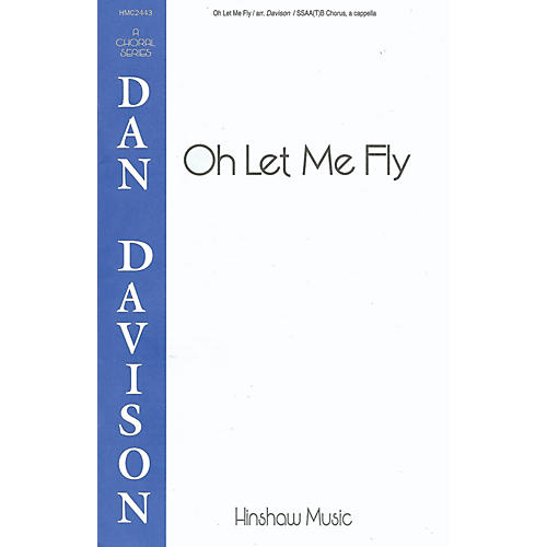 Hinshaw Music Oh Let Me Fly SSAATB arranged by Dan Davison