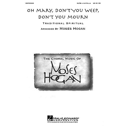 Hal Leonard Oh Mary, Don't You Weep, Don't You Mourn SATB a cappella arranged by Moses Hogan-thumbnail