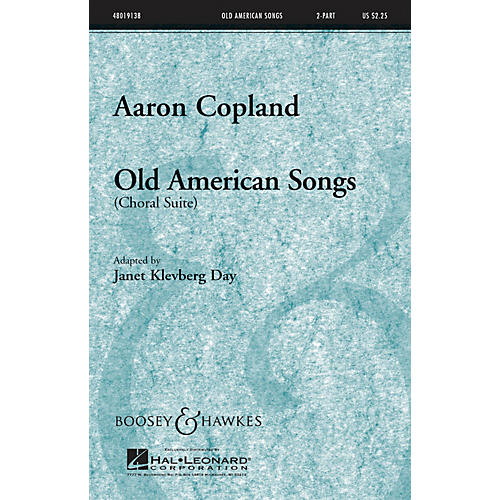 Boosey and Hawkes Old American Songs (Choral Suite) 2-Part composed by Aaron Copland arranged by Janet Day