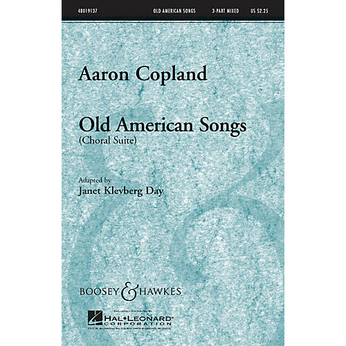 Boosey and Hawkes Old American Songs (Choral Suite) 3-Part Mixed composed by Aaron Copland arranged by Janet Day