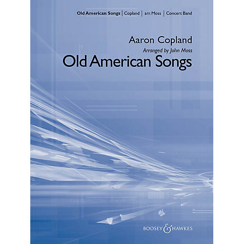 Boosey and Hawkes Old American Songs Concert Band Level 3 Composed by Aaron Copland Arranged by John Moss