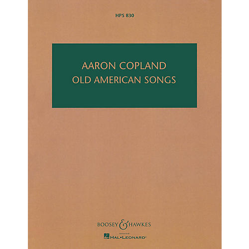 Boosey and Hawkes Old American Songs (First and Second Sets) Boosey & Hawkes Scores/Books Series Composed by Aaron Copland