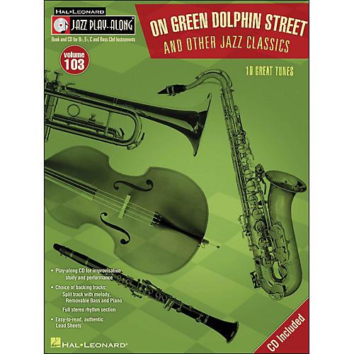 Hal Leonard On Green Dolphin Street & Other Jazz Classics - Jazz Play-Along Volume 103 (CD/Pkg)