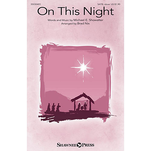 Shawnee Press On This Night SATB AND OBOE arranged by Brad Nix