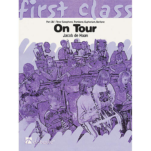 De Haske Music On Tour - First Class Series De Haske Play-Along Book Series Composed by Jacob de Haan