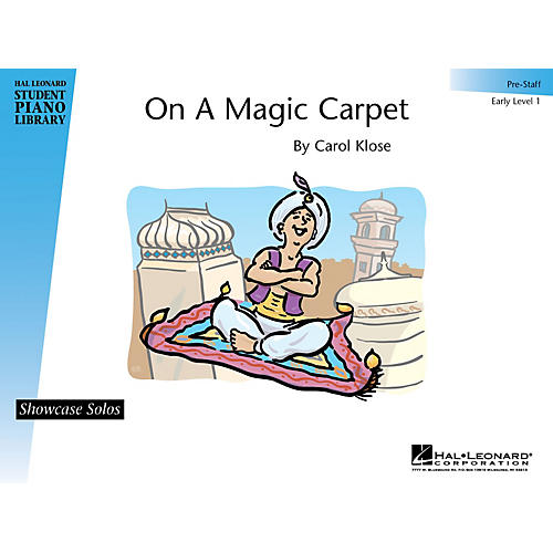 Hal Leonard On a Magic Carpet Piano Library Series by Carol Klose (Level Early Elem (Pre-Staff))