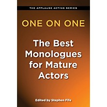 Applause Books One on One: The Best Monologues for Mature Actors Applause Acting Series Series Softcover