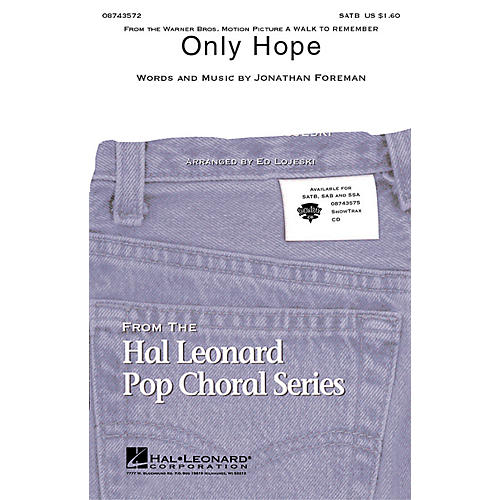 Hal Leonard Only Hope (from A Walk to Remember) SATB by Mandy Moore arranged by Ed Lojeski