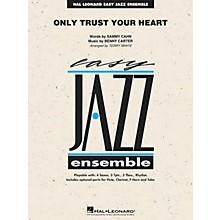 Hal Leonard Only Trust Your Heart Jazz Band Level 2 Arranged by Terry White