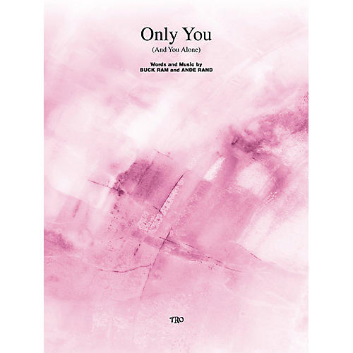 TRO ESSEX Music Group Only You (And You Alone) Richmond Music ¯ Sheet Music Series