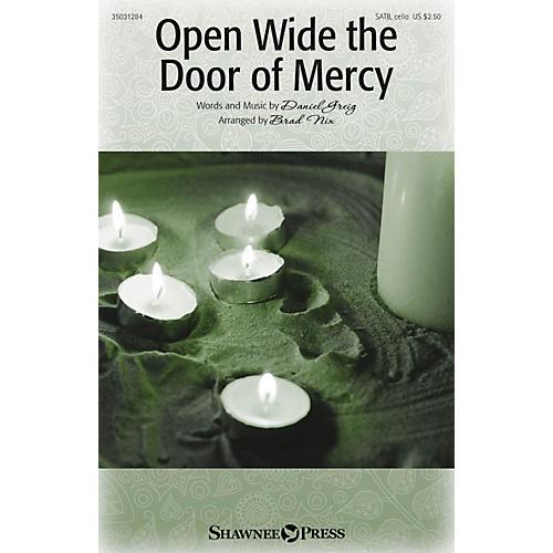 Shawnee Press Open Wide the Door of Mercy SATB W/ CELLO arranged by Brad Nix