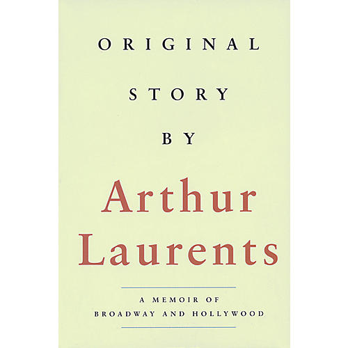 Applause Books Original Story By (A Memoir of Broadway and Hollywood) Applause Books Series Softcover by Arthur Laurents-thumbnail