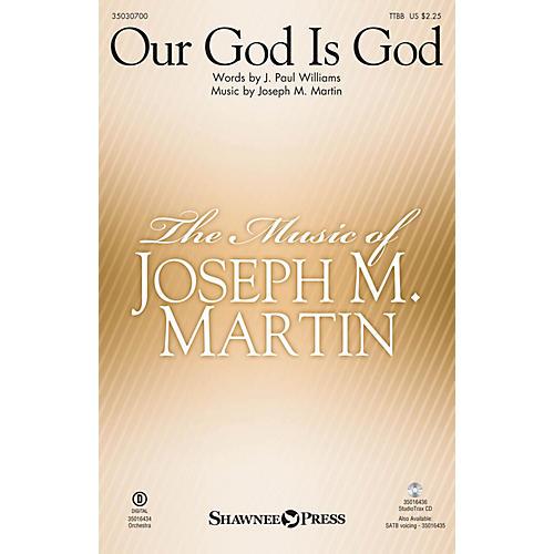 Shawnee Press Our God Is God TTBB composed by Joseph M. Martin-thumbnail