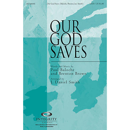 Integrity Choral Our God Saves SPLIT TRAX by Paul Baloche Arranged by J. Daniel Smith-thumbnail