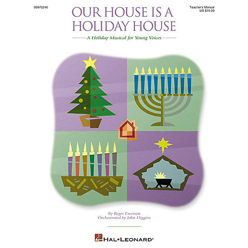 Hal Leonard Our House Is a Holiday House (A Holiday Musical for Young Voices) TEACHER ED Composed by Roger Emerson-thumbnail