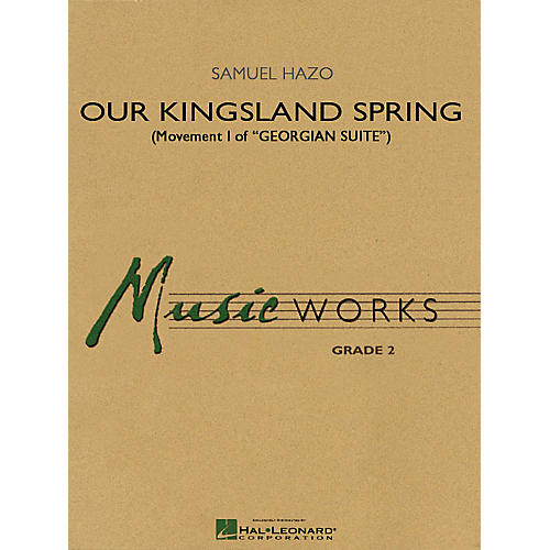 Hal Leonard Our Kingsland Spring (Movement I of Georgian Suite) Concert Band Level 2 Composed by Samuel R. Hazo-thumbnail