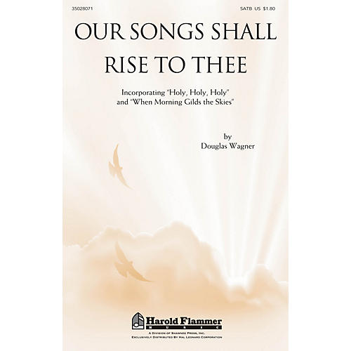 Shawnee Press Our Songs Shall Rise To Thee SATB composed by Douglas Wagner