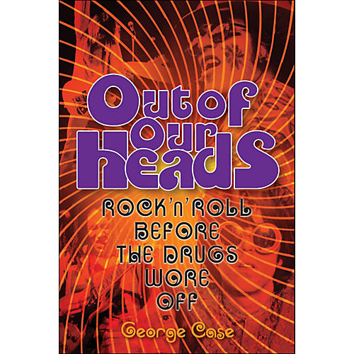 Backbeat Books Out Of Our Heads - Rock'N'Roll On Drugs
