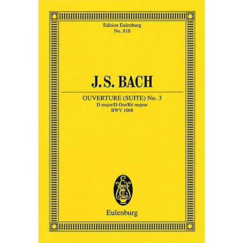 Eulenburg Ouverture (Suite) No. 3 in D Major, BWV 1068 Schott Series Softcover Composed by Johann Sebastian Bach-thumbnail