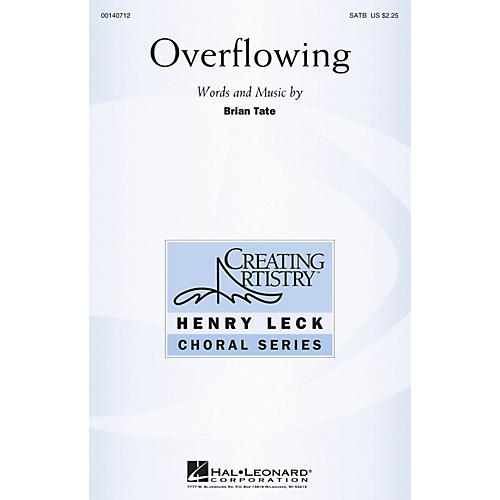 Hal Leonard Overflowing SATB composed by Brian Tate