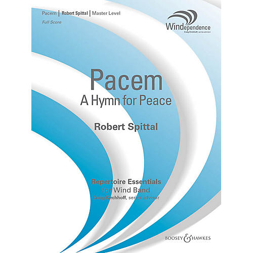 Boosey and Hawkes Pacem (A Hymn for Peace) (Score Only) Concert Band Level 4 Composed by Robert Spittal-thumbnail