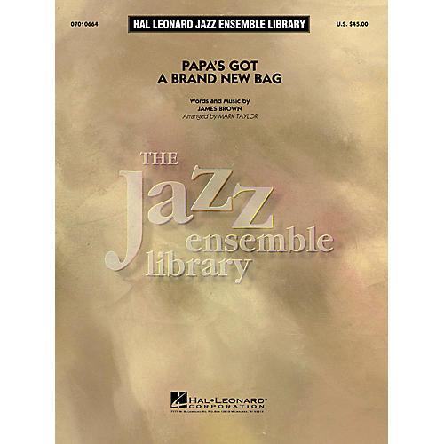Hal Leonard Papa's Got a Brand New Bag Jazz Band Level 4 Arranged by Mark Taylor