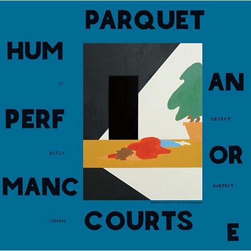 Alliance Parquet Courts - Human Performance