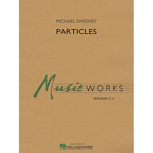 Hal Leonard Particles Concert Band Level 2.5 Composed by Michael Sweeney-thumbnail