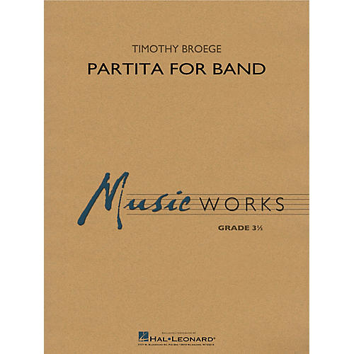 Hal Leonard Partita for Band Concert Band Level 3.5 Composed by Timothy Broege