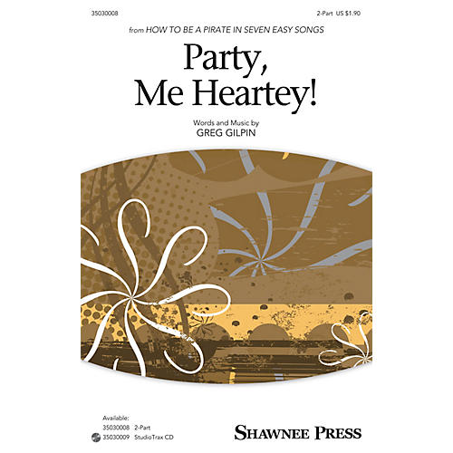 Shawnee Press Party, Me Heartey 2-Part composed by Greg Gilpin