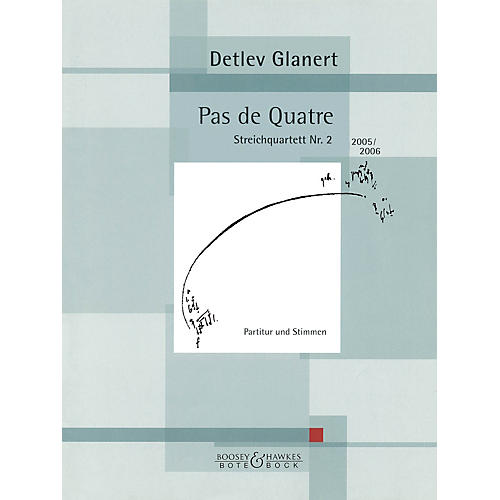 Bote & Bock Pas de Quartre Boosey & Hawkes Chamber Music Series Composed by Detlev Glanert-thumbnail