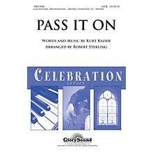 Shawnee Press Pass It On (Shawnee Press Celebration Series) SATB arranged by Robert Sterling