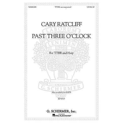 G. Schirmer Past Three O'Clock TTBB arranged by Cary Ratcliff
