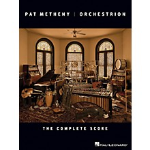 Hal Leonard Pat Metheny - Orchestrion (The Complete Score) Artist Books Series Performed by Pat Metheny