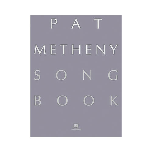 Hal Leonard Pat Metheny Song Book