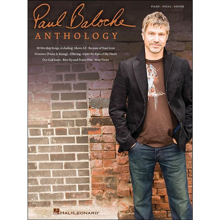 Hal LeonardPaul Baloche Anthology arranged for piano, vocal, and guitar (P/V/G)