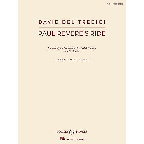 Boosey and Hawkes Paul Revere's Ride (Amplified Soprano Solo, SATB Chorus, and Orch) Vocal Score composed by David Del Tredici