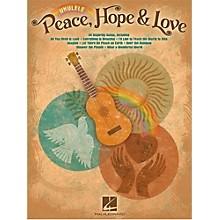 Hal Leonard Peace Hope & Love Ukulele Songbook