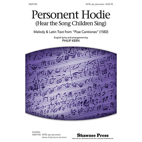 Shawnee Press Personent Hodie (Hear the Song Children Sing) SATB, ACCOMP WITH OPT. PERCUSS arranged by Philip Kern