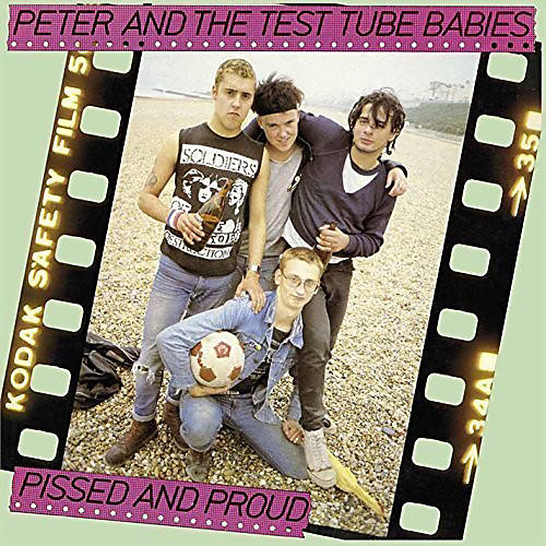Alliance Peter & Test Tube Babies - Pissed and Proud