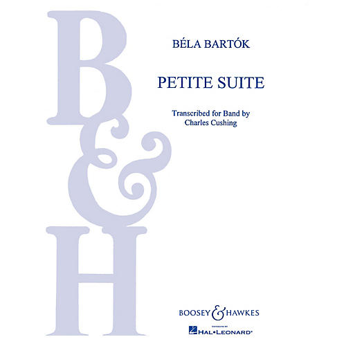 Boosey and Hawkes Petite Suite (Score and Parts) Concert Band Composed by Béla Bartók Arranged by Charles Cushing