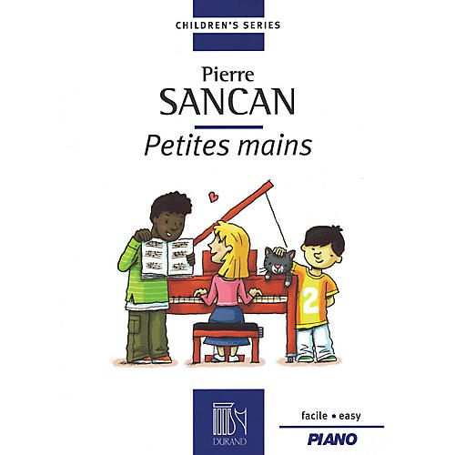 Editions Durand Petites mains (for Easy Piano) Editions Durand Series Softcover by Pierre Sancan (Easy)-thumbnail