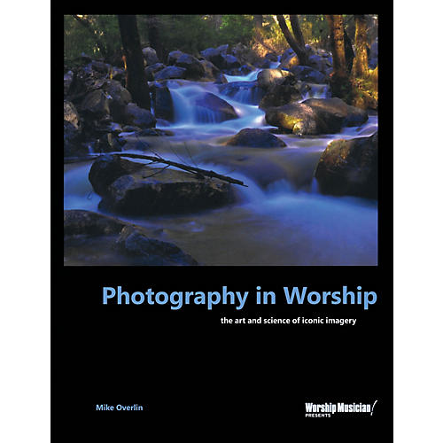 Hal Leonard Photography in Worship Worship Musician Presents Series Softcover Written by Mike Overlin-thumbnail