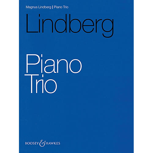 Boosey and Hawkes Piano Trio (Score and Parts) Boosey & Hawkes Chamber Music Series Softcover Composed by Magnus Lindberg-thumbnail