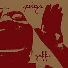 Pigs - Gaffe