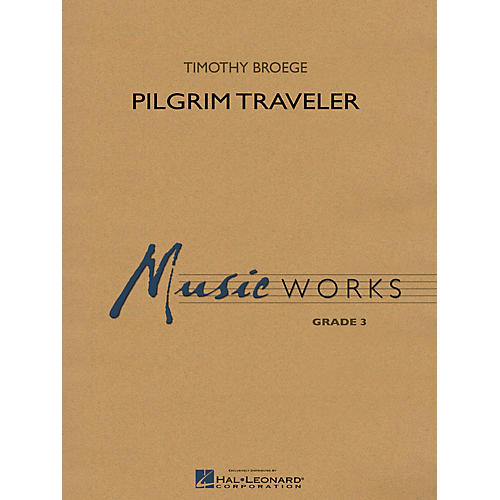 Hal Leonard Pilgrim Traveler Concert Band Level 3 Composed by Timothy Broege-thumbnail