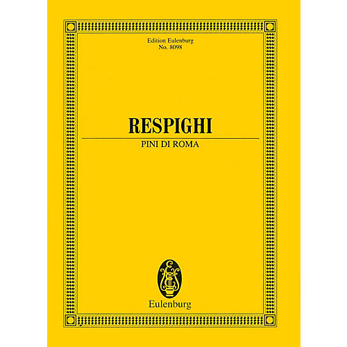 Eulenburg Pini di Roma (Pines of Rome) (Study Score) Study Score Series Softcover Composed by Ottorino Respighi-thumbnail