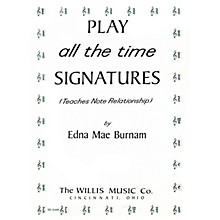 Willis Music Play All the Time Signatures (Later Elem Level) Willis Series by Edna Mae Burnam