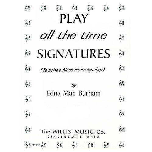 Willis Music Play All the Time Signatures (Later Elem Level) Willis Series by Edna Mae Burnam-thumbnail
